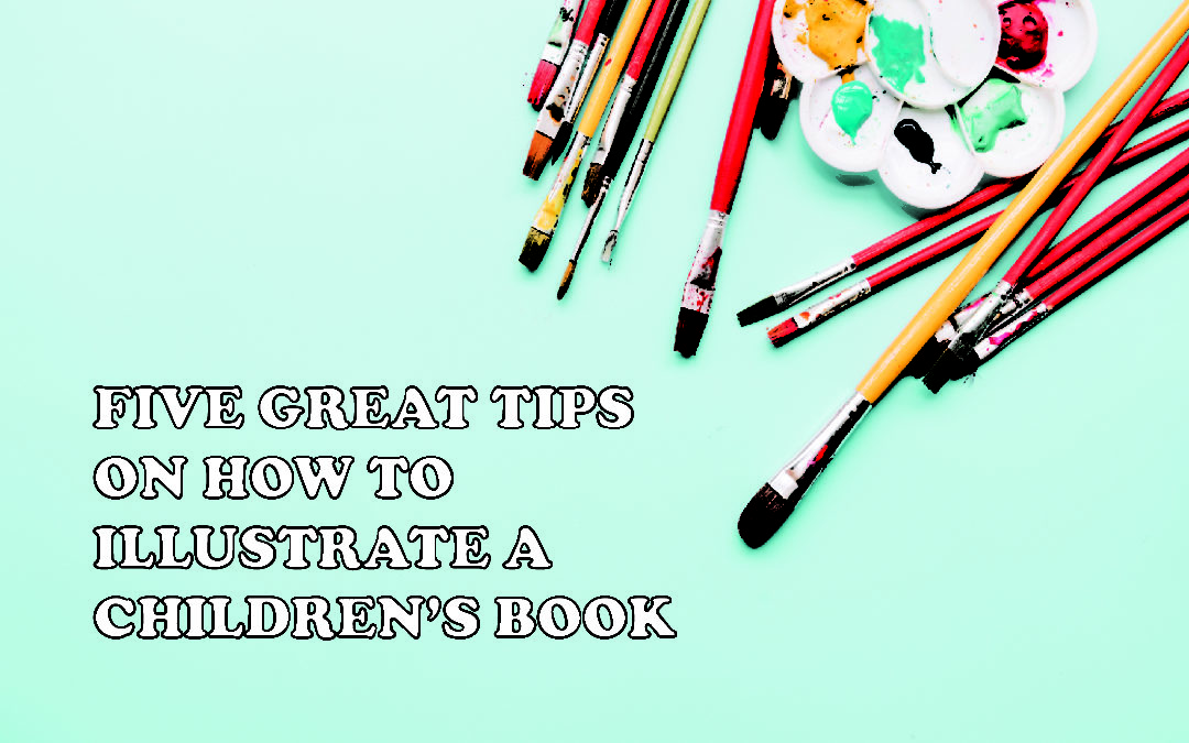 Five Great Tips on How to Illustrate a Children's Book